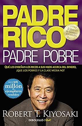 padre rico padre pobre éxito financiero finanzas libros recomendados que tienes que leer