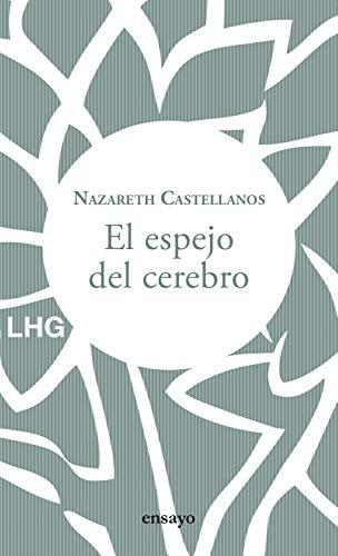 EL espejo del cerebro, nazaret castellanos, neurociencia, 7 LECTURAS PARA ESTE VERANO, LIBROS RECOMENDADOS, ISABEL DEL BARRIO, BIENESTAR